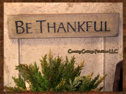 Be Thankful Primitive Sign