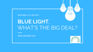 Blue Light. What's the big deal?