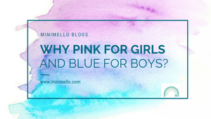 Why pink for girls and blue for boys?