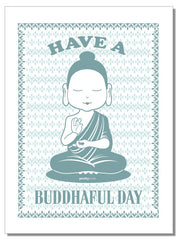 Have a Buddhaful day - tea towel
