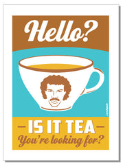 Hello? Is it tea you're looking for? - tea towel