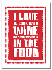 I Love To Cook With Wine - tea towel