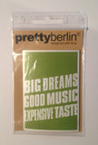 Big dreams, good music expensive taste fridge magnet