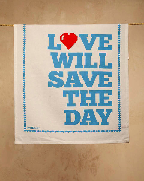 Love Will Save The Day - Tea Towel