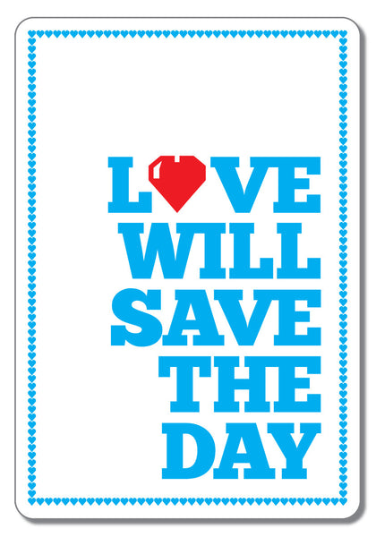 Love Will Save The Day - Magnet