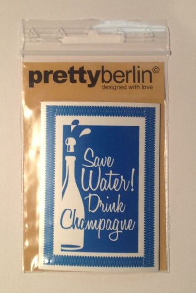 Save water drink Champagne - magnet