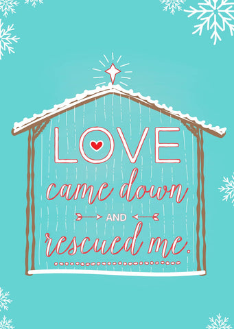 2016 Christmas Cards - Love Came Down