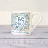 """Be Still"" fine bone china mug"
