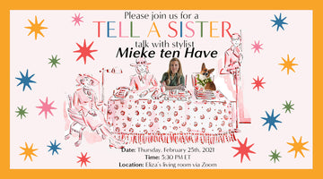 RSVP: Tell A Sister with Mieke Ten Have!