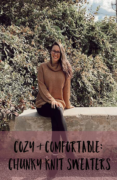 Cozy & Comfortable: Chunky Knit Sweaters