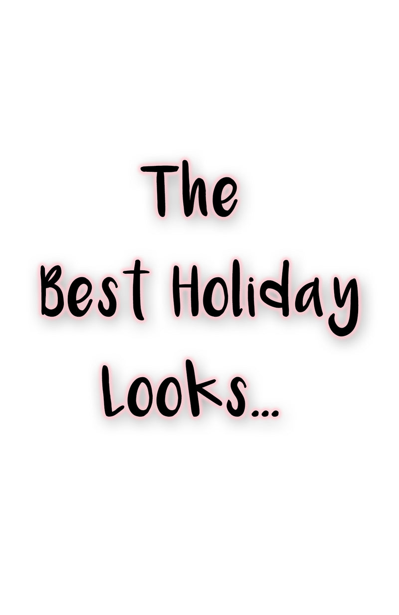 The Best Holiday Looks......