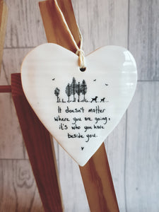 East of India - Ceramic Hanging Heart - It Doesn't Matter Where You Are Going
