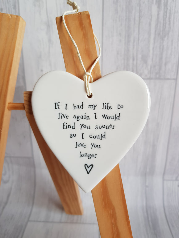East of India - Ceramic Hanging Heart - If I Had My Life