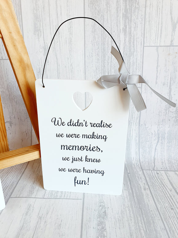 Wooden Friends Sign - We didn't realise we were making memories