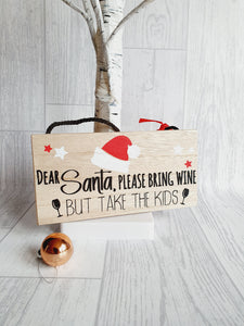 Wooden Dear Santa take the kids and bring wine