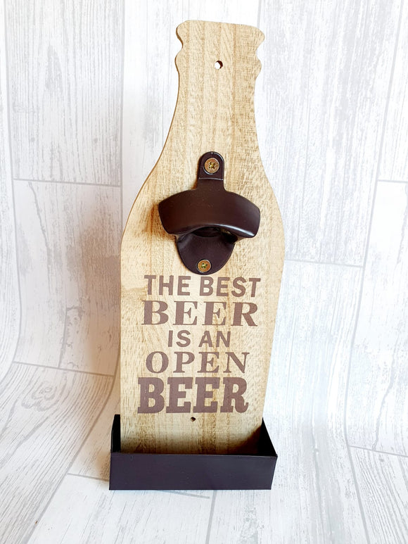Bottle Opener - The Best Beer is an Open Beer