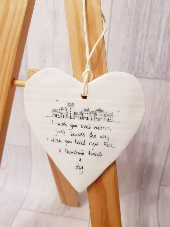 Ceramic Hanging Heart - Wish you lived closer