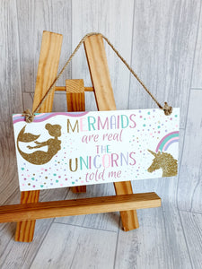Mermaids and Unicorns are Real Sign