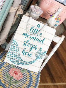 A LITTLE MERMAID SLEEPS HERE WOODEN SIGN - Infinity Raine