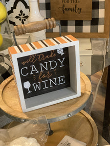 WILL TRADE CANDY FOR WINE BOX SIGN - Infinity Raine