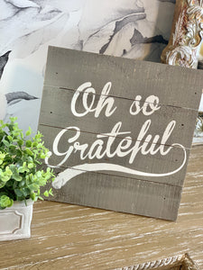 OH SO GRATEFUL VINTAGE WOODEN SIGN- GREY - Infinity Raine