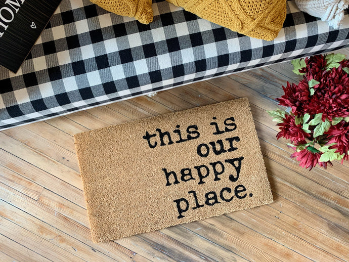 THIS IS OUR HAPPY PLACE DOORMAT - Infinity Raine