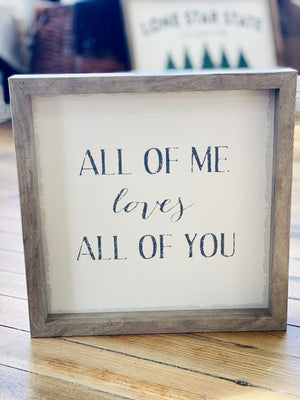 ALL OF ME LOVES ALL OF YOU WOOD SIGN - Infinity Raine