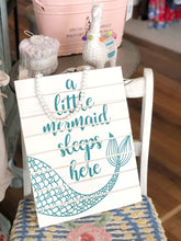 Load image into Gallery viewer, A LITTLE MERMAID SLEEPS HERE WOODEN SIGN - Infinity Raine