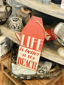 LIFE IS BETTER AT THE BEACH BEACH HOUSE SIGN - Infinity Raine