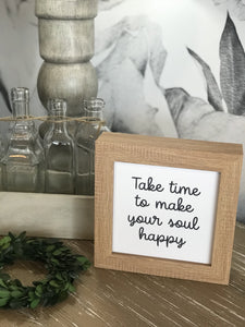 TAKE TIME TO MAKE YOUR SOUL HAPPY WOODEN SIGN - Infinity Raine