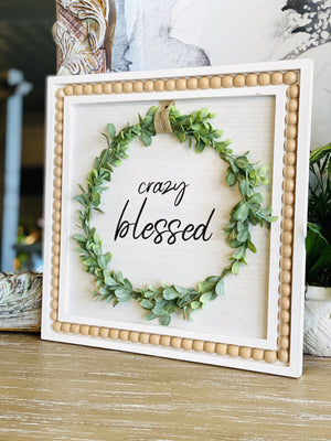 Crazy Blessed Wooden Sign - Infinity Raine