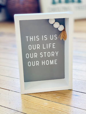 THIS IS US, OUR LIFE, OUR STORY, OUR HOME BOX SIGN - Infinity Raine