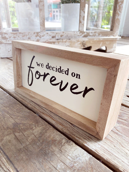 WE DECIDED ON FOREVER WOOD BOX SIGN