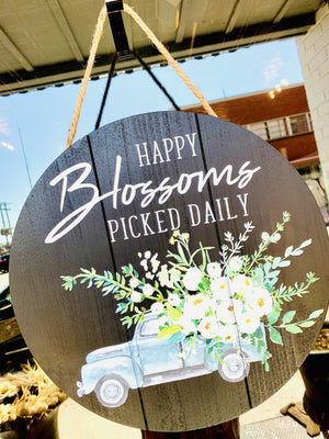 Happy Blossoms Picked Daily Wood Circle Sign - Infinity Raine