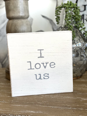I LOVE US WOOD SIGN-DISTRESSED WHITE - Infinity Raine