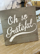 Load image into Gallery viewer, OH SO GRATEFUL VINTAGE WOODEN SIGN- GREY - Infinity Raine