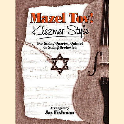 Mazel Tov! Klezmer Style - For String Quartet, Quintet or String Orchestra