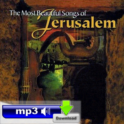 Most Beautiful Songs Of Jerusalem - V'galti Birushalayim