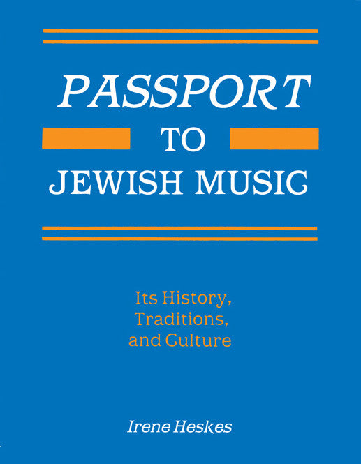 Passport to Jewish Music: Its History, Traditions, and Culture [eBook]