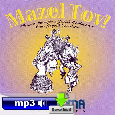 Mazel Tov! Music for a Jewish Wedding and other Joyous Occasions - Ceremony A