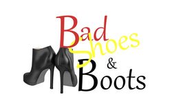 Bad Shoes & Boots
