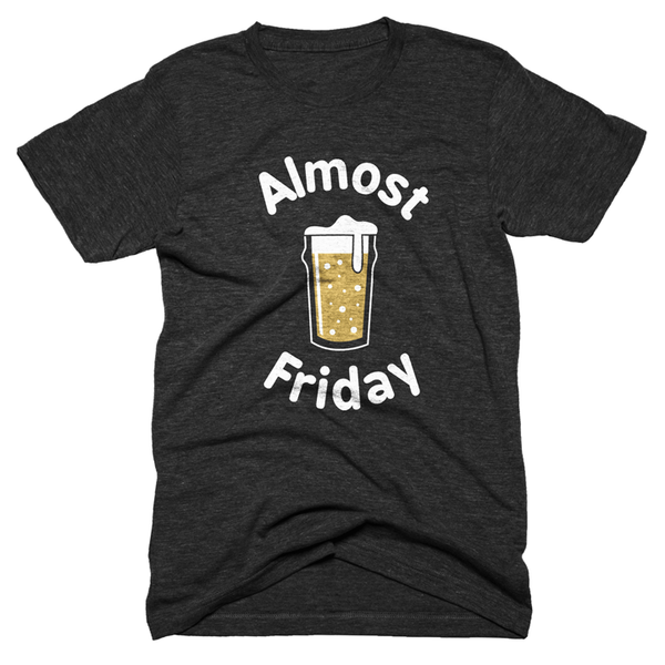 Almost Friday Beer Shirt