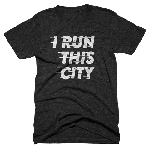 I Run This City T-shirt