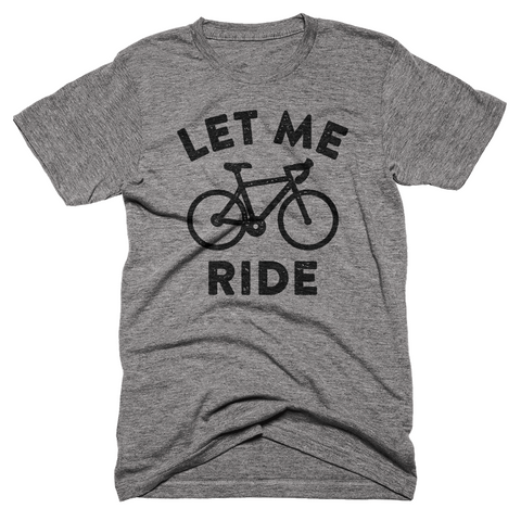 Let Me Ride Bike T-shirt
