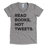 Read Books Not Tweets T-shirt
