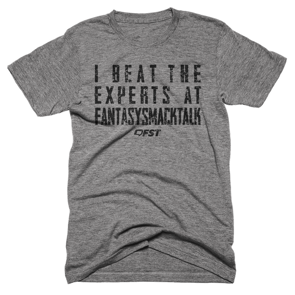 I BEAT THE EXPERTS - FANTASY SMACK TALK SHIRT