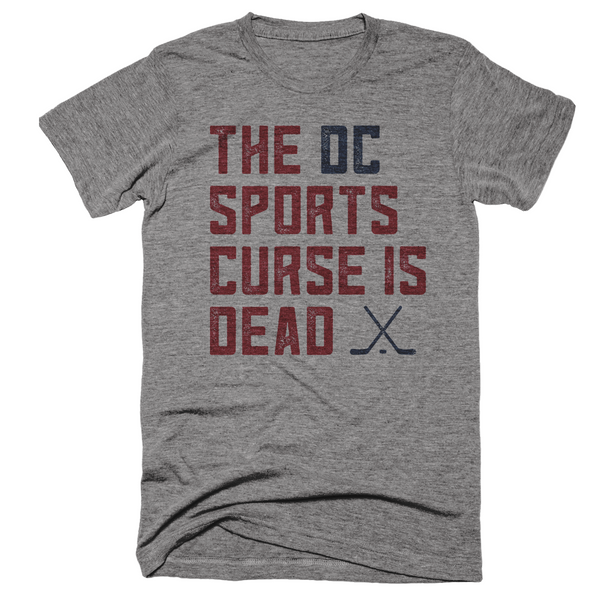 The DC Sports Curse Is Dead T-Shirt