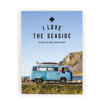 i love the seaside surf & travel guide to northwest europe - LANGBRETT