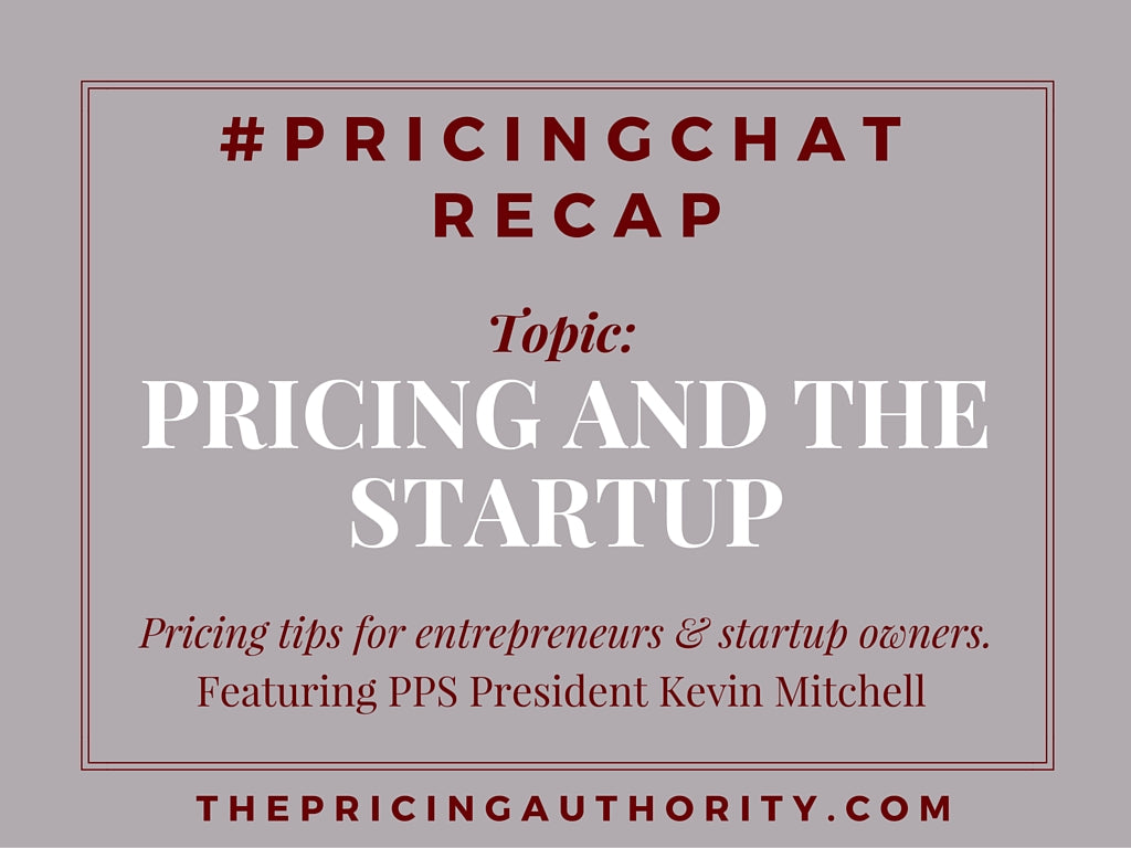 Pricing Chat Recap Pricing & The Startup