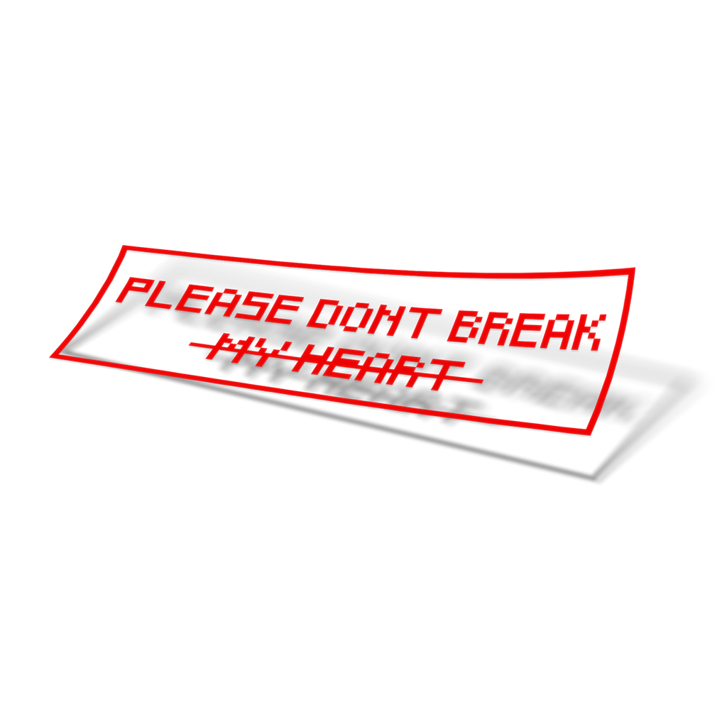 Status Error Please Don't Break (My Heart) Sticker